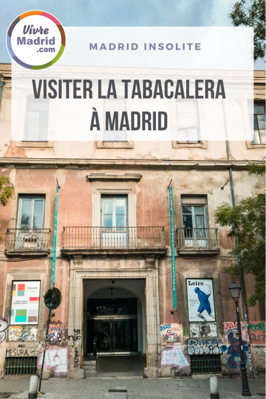 Visiter un lieu insolite à Madrid: la Tabacalera