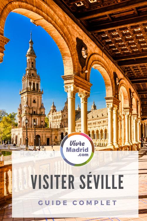 Visiter Séville vivre Madrid