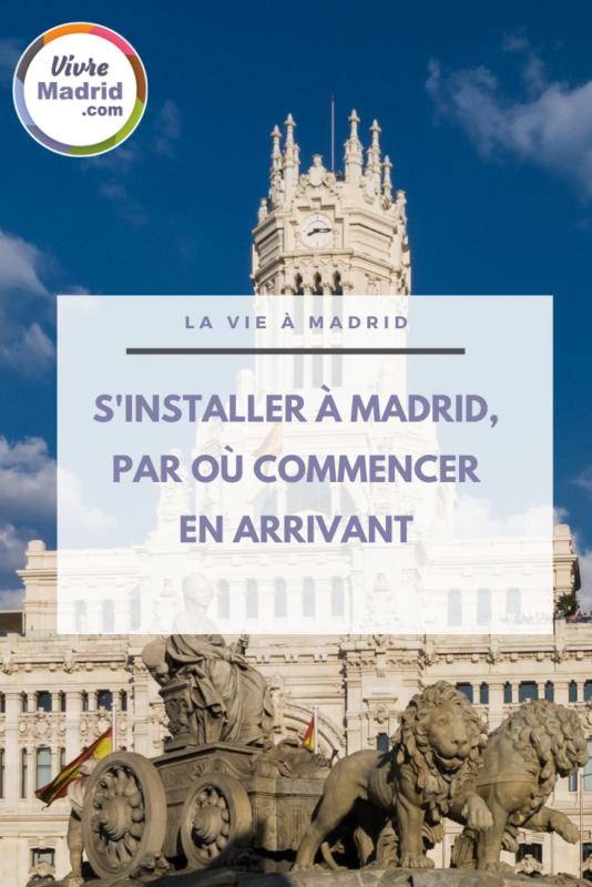 S'installer à Madrid Par où commencer en arrivant