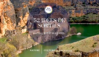 Notre guide 52 idées sorties autour de Madrid